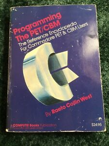 Programming the PET/CBM by Raeto West Commodore PET CBM