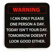WARNING, I CAN ONLY PLEASE ONE PERSON A DAY -  QUALITY SQUARE WOODEN COASTER