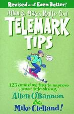 Allen & Mike's Really Cool Telemark Tips, Revised and Even Better!: 123 Amazing