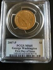 2007 P $1 GEORGE WASHINGTON PRESIDENTIAL DOLLAR - PCGS MS65 FIRST DAY OF ISSUE