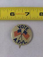 Vintage VOTE A.F. of L Union AFL Rare Button Pin Pinback USA American Flag *QQ24