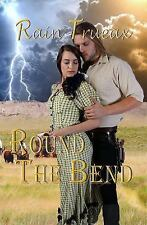 Round the Bend by Rain Trueax (2015, Paperback)