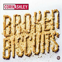 Corin Ashley : Broken Biscuits CD (2017) ***NEW*** FREE Shipping, Save £s