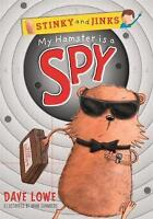My Hamster is a Spy (Stinky and Jinks), Lowe, Dave , Acceptable | Fast Delivery