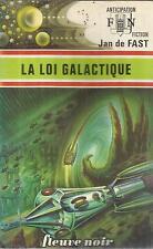 JAN DE FAST LA LOI GALACTIQUE   FLEUVE NOIR 725