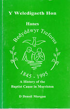 A HISTORY OF THE BAPTIST CAUSE IN MORRISTON - SWANSEA - D.DENSIL MORGAN (1995)