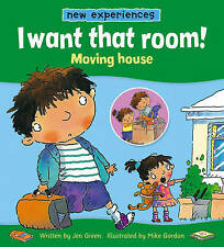 I Want That Room!: Moving House (New Experiences) by Green, Jen