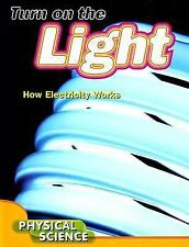 Turn on the Light: How Electricity Works; Physical Science (Let's Expl-ExLibrary