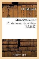 Memoires, Facteur d'Instruments de Musique by Holtzapffel-J-D (2016, Paperback)