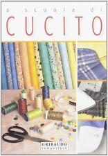 A scuola di Cucito - Gribaudo - Libro nuovo in offerta!