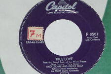 "BING CROSBY AND GRACE KELLY -True Love / Well Did You Evah?- 7"" 45 Capitol 1956"