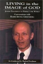 Living in the Image of God : Jewish Teachings to Perfect the World by Irving...