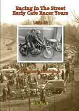 Racing in the Street: Early Cafe Racer Years 1960-1963 Book ~ BRAND NEW!