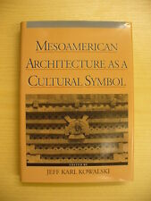 Mesoamerican Architecture as a Cultural Symbol by Jeff Karl Kowalski