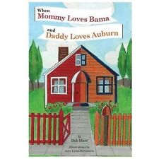 When Mommy Loves Bama and Daddy Loves Auburn by Deb Hiett (2013, Paperback)