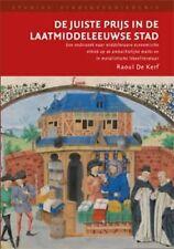 De Juiste Prijs in De Laatmiddeleeuwse Stad: Een Onderzoek Naar Middeleeuwse Ec