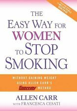 The Easy Way for Women to Stop Smoking: A Revolutionary Approach Using Allen Ca