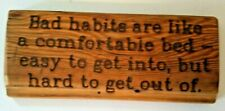 """Wooden Wall Plaque Wall Hanging """"Bad Habits are Like A Comfortable Bed.�"""