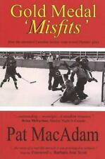 Gold Medal 'Misfits' : How the Unwanted Canadian Hockey Team Scored Olympic 1948