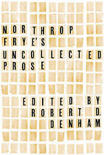 Northrop Frye's Uncollected Prose (Frye Studies) by Robert D. Denham, NEW Book,