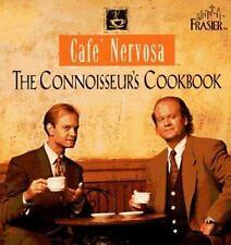 Cafe Nervosa: The Connoisseurs Cookbook by Frasier Crane, Niles Crane