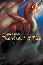 Dragon Hunt : Book 1: the Heart of Fire by Brianna Corinne (2014, Hardcover)
