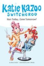 Katie Kazoo, Switcheroo: Hair Today, Gone Tomorrow! No. 34 by Nancy Krulik...