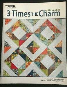 NEW! - 3 TIMES THE CHARM - Quilt Book II (Leisure Arts) Me and My Sister Designs