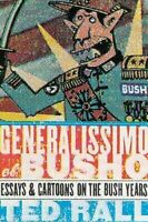 Generalissimo El Busho : Ensayos Y Tiras de Viñetas De Casquillo Años Ted Rall