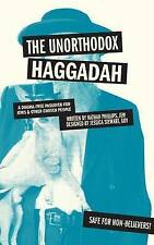 The Unorthodox Haggadah: A Dogma-free Passover for Jews and Other ' Phillips, Na