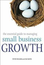 The Essential Guide to Managing Small Business Growth-ExLibrary