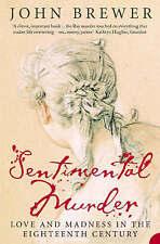 Sentimental Murder: Love and Madness in the Eighteenth Century, Brewer, John, 00