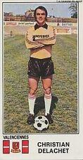N°352 CHRISTIAN DELACHET # US.VALENCIENNES STICKER PANINI FOOTBALL 1977