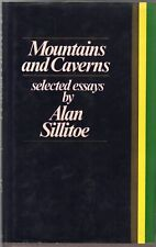 Mountains and Caverns : Selected Essays, Sillitoe, Alan