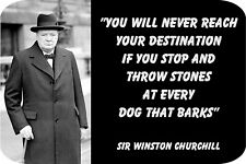 "Sir Winston Churchill, ""Throwing stones...."" (4"" X 6"") Sublimated Aluminum"