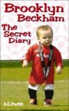 Brooklyn Beckham : The Secret Diary by A. C. Parfitt (2000, Paperback)