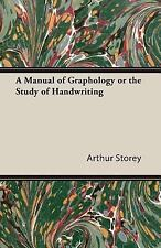 Manual of Graphology or the Study of Han by Arthur Storey (2006, Paperback)