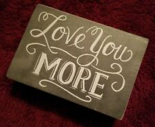 Primitives by Kathy Home Decor Wood Chalk Sign LOVE YOU MORE 4x3 (22283) Rustic