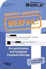 Geaddet Gepostet Webfail die peinlichsten und lustigsten Facebook Einträge Buch