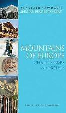 Very Good, Mountains of Europe: Ski Chalets, Hotels and B&Bs (Alastair Sawday's