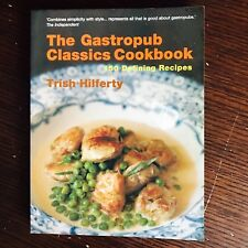 The Gastropub Classics Cookbook: 150 Defining Recipes by Trish Hilferty...