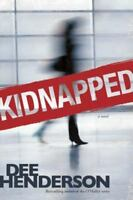 Kidnapped: By Dee Henderson
