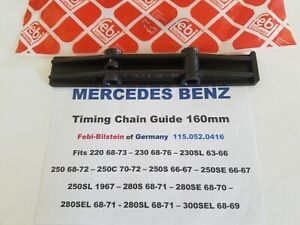 Mercedes Benz 220 220S 230SL 250S 250SL 280SE SL,300SELTiming Chain Guide 160mm