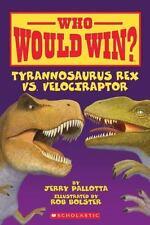 Who Would Win? Tyrannosaurus Rex Vs. Velociraptor (Brand New Paperback) Pallotta