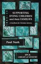 Supporting Dying Children and Their Families - A Handbook for Christian Ministry