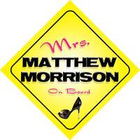 Mrs Matthew Morrison On Board Novelty Car Sign