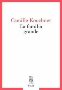 La Familia Grande Camille  Kouchner 1er Livre