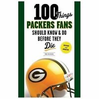 100 Things Packers Fans Should Know & Do Before They Die  VeryGood