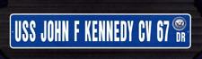 "USS JOHN F KENNEDY CV 67 Street Sign 6""x30"" Military"