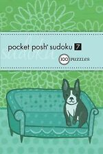 Pocket Posh Sudoku Vol. 7 : 100 Puzzles by Puzzle Society Staff (2010,...